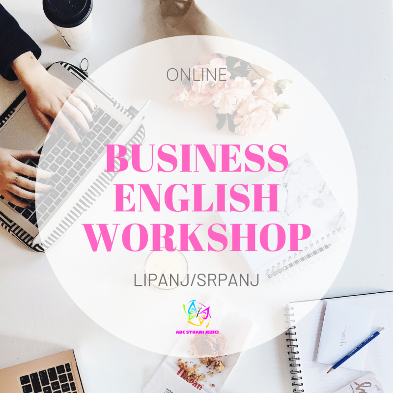 BUSINESS ENGLISH WORKSHOP lipanj/srpanj